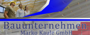Bauunternehmen Marko Kaule GmbH